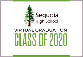 Sequoia high school logo with text reading virtual graduation class of 2020