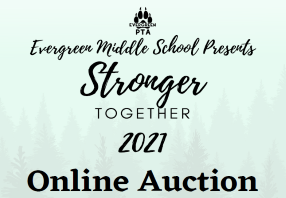 Evergreen PTA Presents The Evergreen Middle School  2021 Online Auction