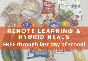 Remote Learning & Hybrid Meals, free through the last day of school
