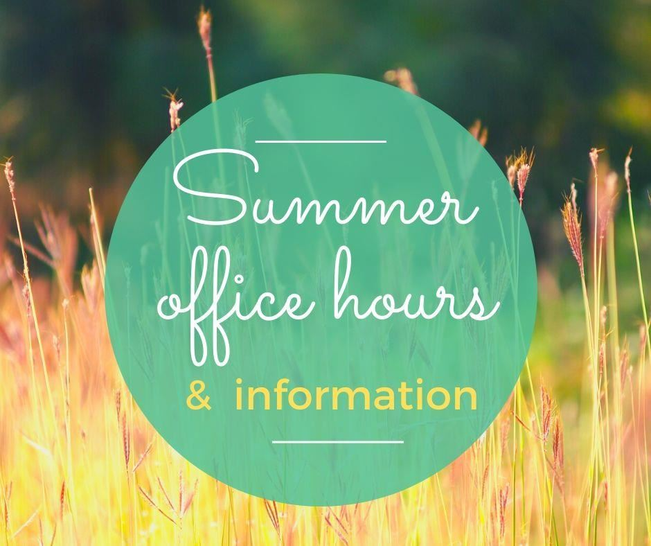 Summer office hours and information