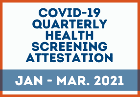 Covid-19 Quarterly health screening attestation Jan-March 2021