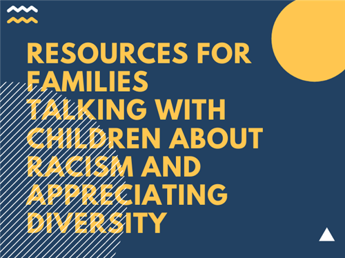 Resources for Families- talking with Children about racism and appreciating diversity