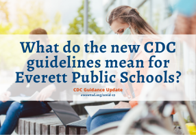 What do new CDC guidelines mean for Everett Public Schools?